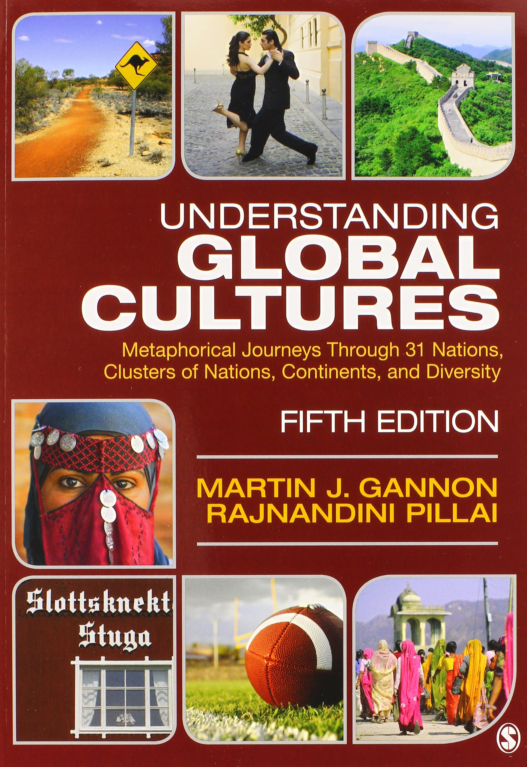Understanding Global Cultures: Metaphorical Journeys Through 28 Nations, Third Edition.