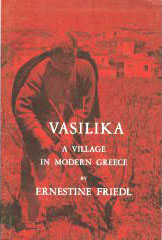 Ernestine Friedl.  Vasilika: A Village in Modern Greece.