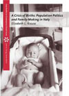 Elizabeth L. Krause. A Crisis of Births: Population Politics and Family-Making in Italy.