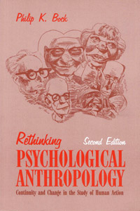 Rethinking Psychological Anthropology, Second Edition, by Philip K. Bock.