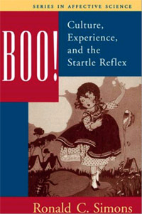 "Text, ""Boo!: Culture, Experience, and the Startle Reflex, by Ronald C. Simons."