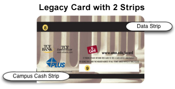 Legacy UCard with two strips: Data on top and Campus Cash on bottom.